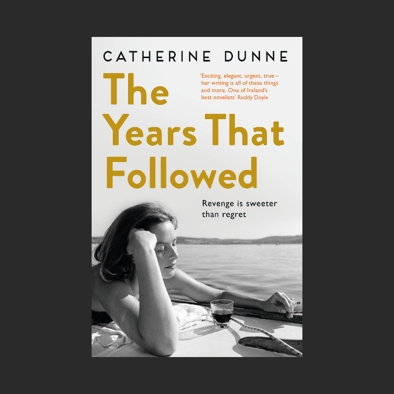 'the years that followed', catherine dunne