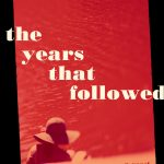 Coming Soon: The Years That Followed